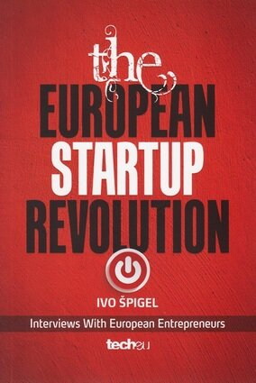 The european startup revolution