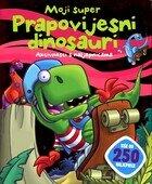 Moji super prapovijesni dinosauri
