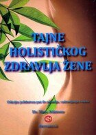 Tajne holistickog zdravlja zene