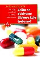 Zasto ne dobivamo lijekove koje trebamo