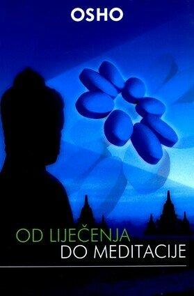 Od lijecenja do meditacije