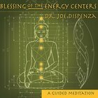 Blessings of the energy centers