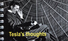 Teslas thoughts (1)