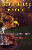 Iscjeljujuce price ii