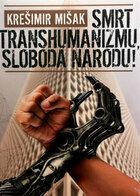 Smrt transhumanizmu sloboda narodu