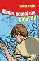 Mama nemoj me gnjaviti
