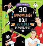 30 nogometaša koji su ušli u povijest sportske priče