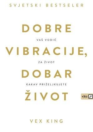Dobre vibracije dobar život